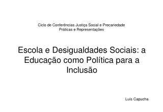 Escola e Desigualdades Sociais: a Educação como Política para a Inclusão