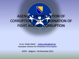 AGENCY FOR PREVENTION OF CORRUPTION AND COORDINATION OF FIGHT AGAINST CORRUPTION