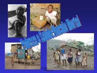 Pobreza e Saúde:Vínculo Mortal