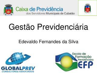 Gestão Previdenciária Edevaldo Fernandes da Silva