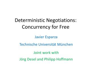 Deterministic Negotiations : Concurrency for F ree