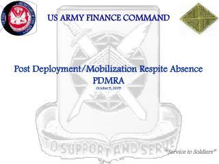 Post Deployment/Mobilization Respite Absence PDMRA October 9, 2009