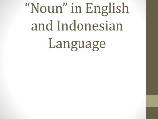 """Noun"" in English and Indonesian Language"