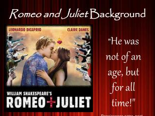 Romeo and Juliet  Background