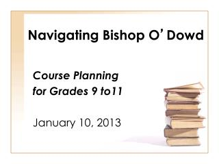Navigating Bishop O ' Dowd
