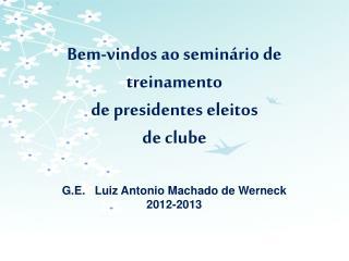 Bem-vindos ao seminário de treinamento  de presidentes eleitos  de clube