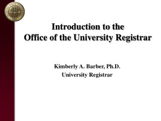 Introduction to the  Office of the University Registrar