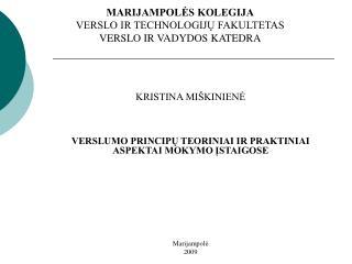 MARIJAMPOLĖS KOLEGIJA VERSLO IR TECHNOLOGIJŲ FAKULTETAS VERSLO IR VADYDOS KATEDRA