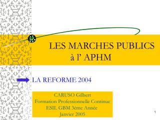 LES MARCHES PUBLICS   à l' APHM