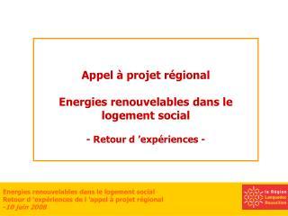 Appel à projet régional Energies renouvelables dans le logement social - Retour d'expériences -