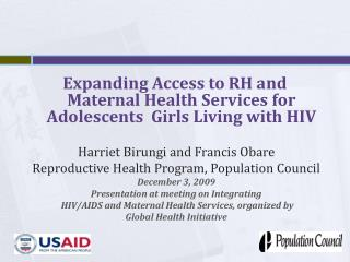 Expanding Access to RH and Maternal Health Services for  Adolescents  Girls Living with HIV