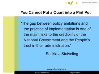 You Cannot Put a Quart into a Pint Pot