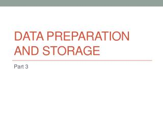 DATA PREPARATION  and storage