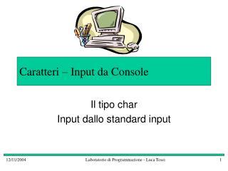 Caratteri – Input da Console
