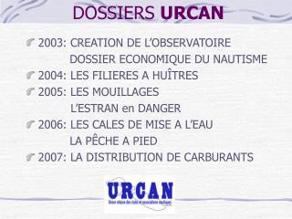 DOSSIERS  URCAN