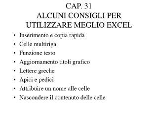 CAP. 31  ALCUNI CONSIGLI PER UTILIZZARE MEGLIO EXCEL