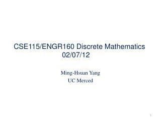 CSE115/ENGR160 Discrete Mathematics 02/07/12