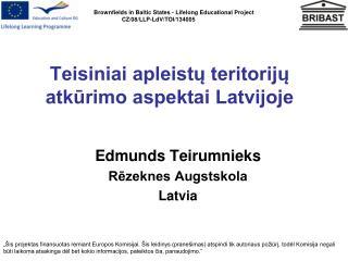 Teisiniai apleistų teritorijų atkūrimo aspektai Latvijoje