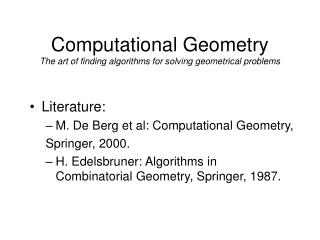 Computational Geometry The art of finding algorithms for solving geometrical problems