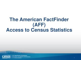 The American FactFinder (AFF) Access to Census Statistics
