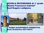 SCUOLA SECONDARIA di 1  grado         Santa Francesca Cabrini           Sant Angelo Lodigiano
