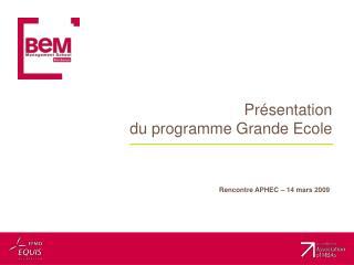 Présentation  du programme Grande Ecole