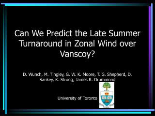 Can We Predict the Late Summer Turnaround in Zonal Wind over Vanscoy?