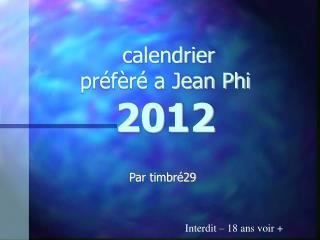 calendrier préfèré a Jean Phi 2012