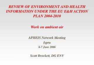 REVIEW OF ENVIRONMENT AND HEALTH INFORMATION UNDER THE EU E&H ACTION PLAN 2004-2010