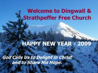 Welcome to Dingwall & Strathpeffer Free Church HAPPY NEW YEAR - 2009