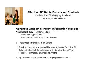 Attention 8 th  Grade Parents  and  Students E xplore  Y our  C hallenging  A cademic