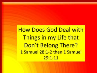 How Does God Deal with Things in my Life that Don't Belong There?