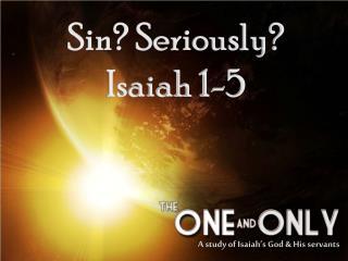 Sin? Seriously? Isaiah 1-5