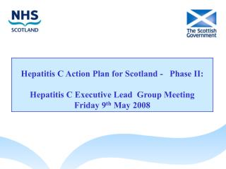 Hepatitis C Action Plan for Scotland -   Phase II:  Hepatitis C Executive Lead  Group Meeting