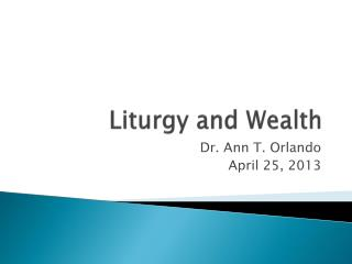 Liturgy and Wealth