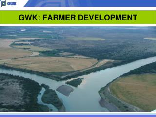 GWK: FARMER DEVELOPMENT
