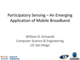 Participatory Sensing – An Emerging Application of Mobile Broadband
