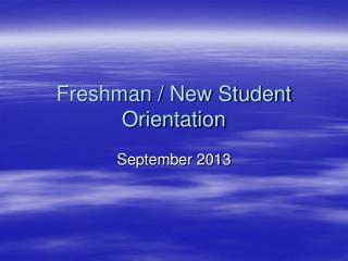 Freshman /  New Student Orientation