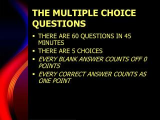 THE MULTIPLE CHOICE QUESTIONS