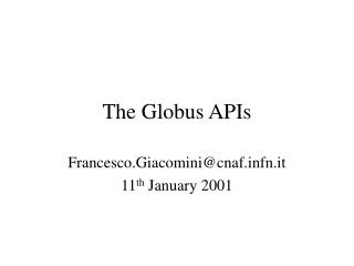 The Globus APIs
