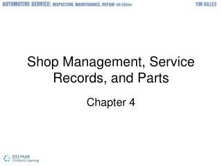 Shop Management, Service Records, and Parts