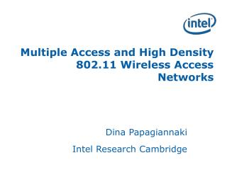 Multiple Access and High Density 802.11 Wireless Access Networks