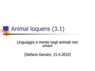Animal loquens (3.1)