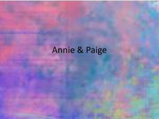 Annie & Paige