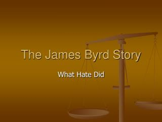 The James Byrd Story