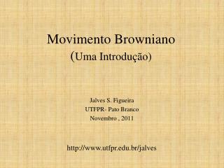 Movimento Browniano ( Uma Introdução)