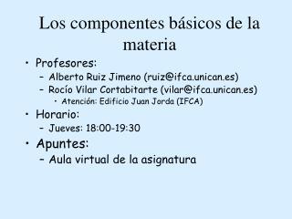 Los componentes básicos de la materia