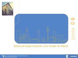 Servicio de Ayuda a Domicilio  en la  Ciudad  de  Madrid