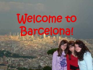 Welcome  to Barcelona!