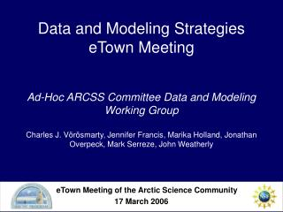 eTown Meeting of the Arctic Science Community 17 March 2006